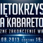 Świętokrzyska Gala Kabaretowa, 31.08.2013 godzina 19:45 (na żywo w TVP2), Kielce – Amfiteatr Kadzielnia