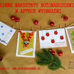 16.12.2017 (sobota) – rodzinne warsztaty bożonarodzeniowe z Muzeum Zabawek i Zabawy
