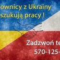 Pracownicy z Ukrainy szukają pracy w Polsce od zaraz! Zadzwoń: 570125935